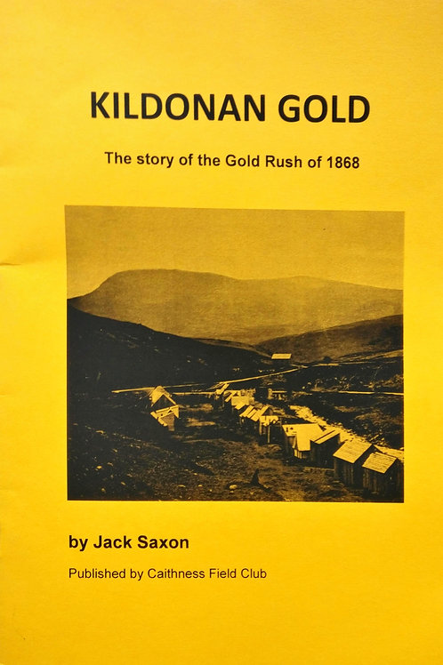 Kildonan Gold - The story of the Gold Rush of 1868