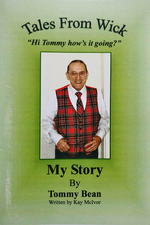 Tales From Wick - My Story, Tommy Bean
