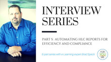 Part 5: Automating HLC Reports for Efficiency and Compliance