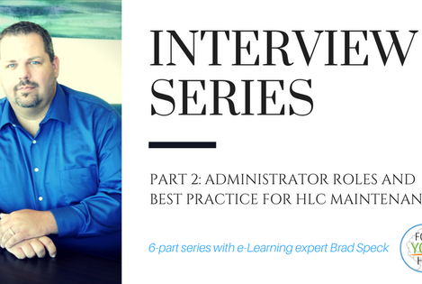 Part 2:  Administrator Roles and Best Practice for HLC Maintenance