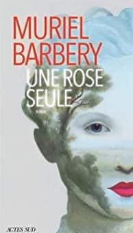 Une rose seule de Muriel Barbery