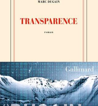 Transparence de Marc Dugain