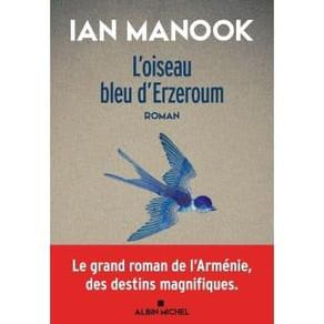 L'oiseau bleu d'Erzeroum de Ian Manook