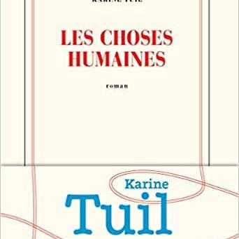 """Les choses humaines"" de Karine Tuil"