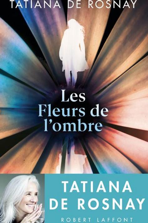 Les fleurs de l'hombre de Tatia De Rosnay