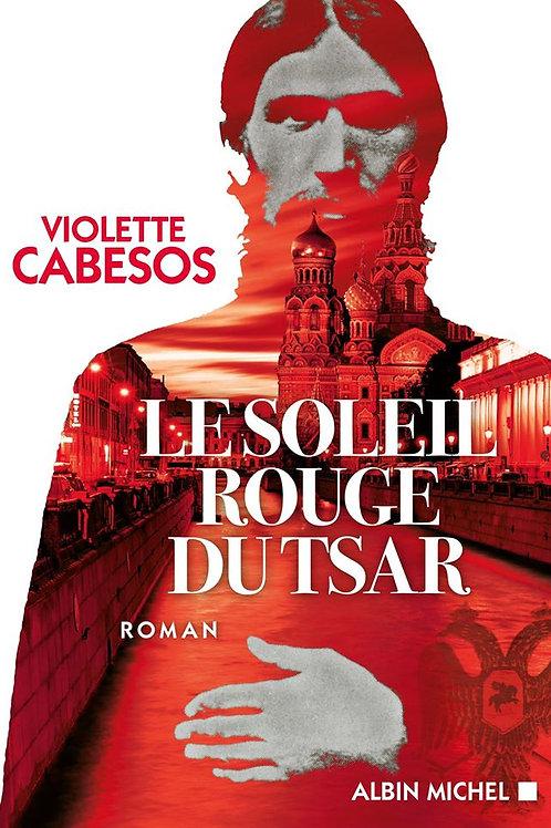 Le soleil rouge du tsar de Violette Cabesos
