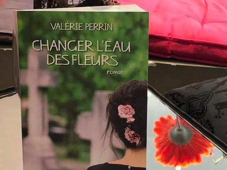 """""""Changer l'eau des fleurs"""" de Valerie Perrin"""
