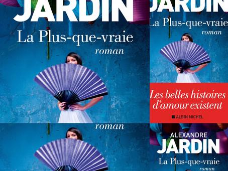 """""""La plus que vraie"""" d'Alexandre Jardin"""