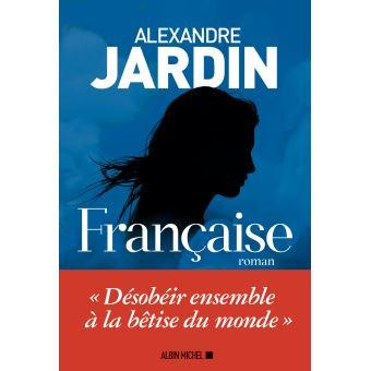 Francaise d'Alexandre Jardin