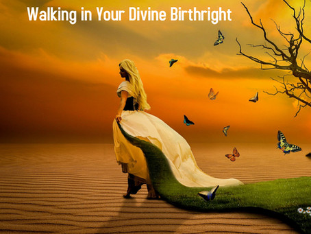 Walking in Your Divine Birthright