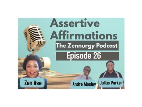 Assertive Affirmations! Episode 26