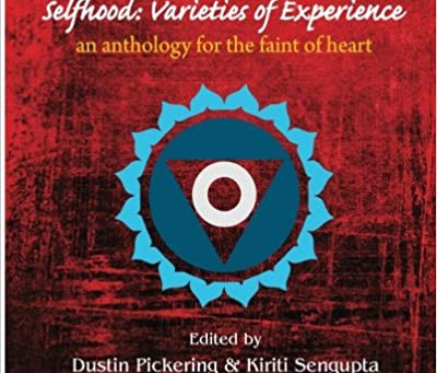 Selfhood: Varieties of Experience: an Anthology for the Faint of Heart