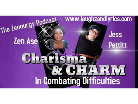 Charm and Charisma in Combating Difficult Situations- Episode 36
