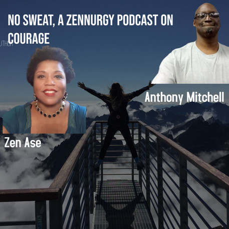 No Sweat- A Podcast on Courage- Episode 27