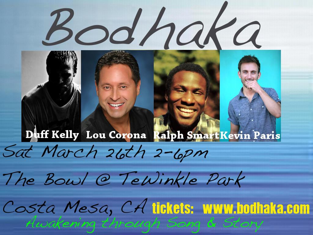 Bodhaka, Costa Mesa