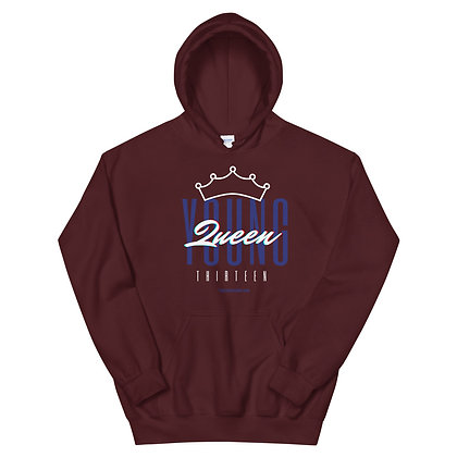 Young Queen is 13 Hoodie Adult Sizes