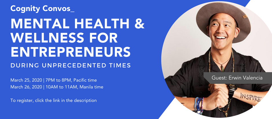 Cognity Convos: Mental Health & Wellness for Entrepreneurs During Unprecedented Times with Erwin V.