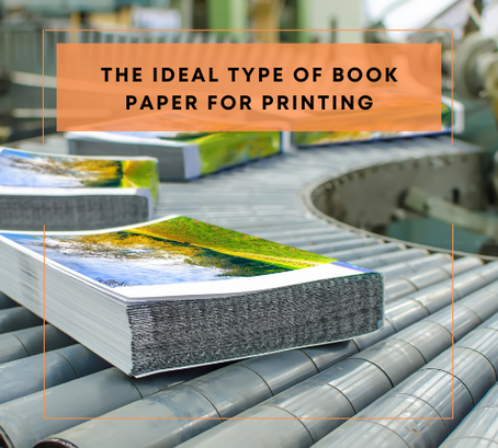 The Ideal Type of Book Paper for Printing