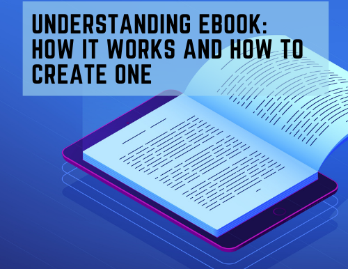 Understanding eBook: How it Works and How to Create One