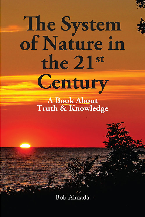 They System of Nature in the 21st Century: A Book About Truth & Knowledge