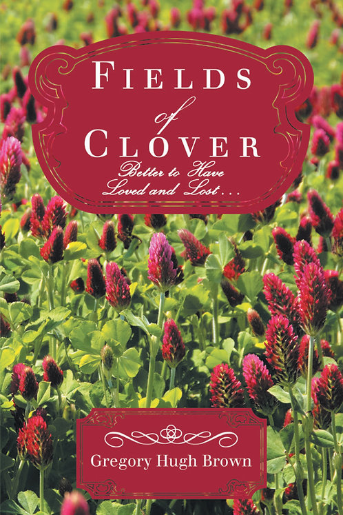 Fields of Clover: Better to Have Loved and Lost…