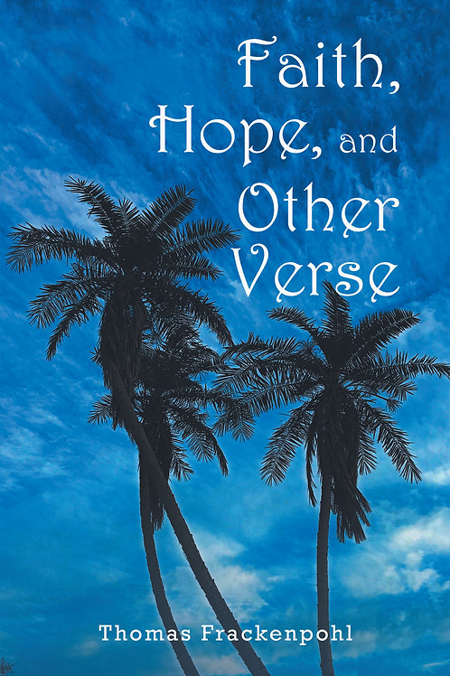 Faith, Hope, and Other Verse
