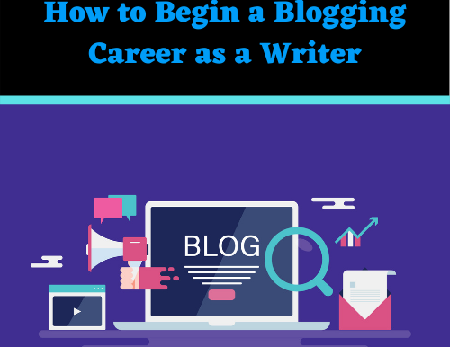How to Begin a Blogging Career as a Writer
