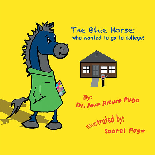 The Blue Horse Who Wanted to Go to College