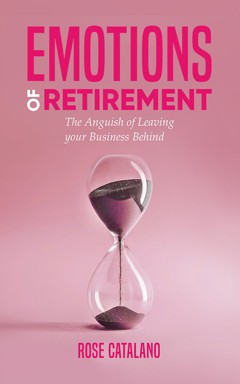 Emotions of Retirement: The Anguish of Leaving your Business Behind