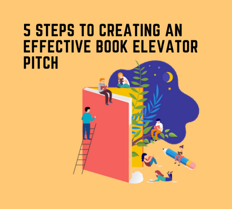 Five Steps to Creating an Effective Book Elevator Pitch