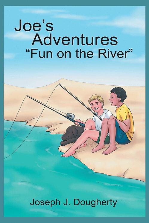 "Joe's Adventures ""Fun on the River"""