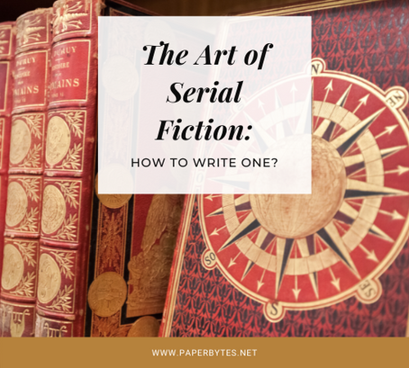The Art of Serial Fiction: How to Write One?