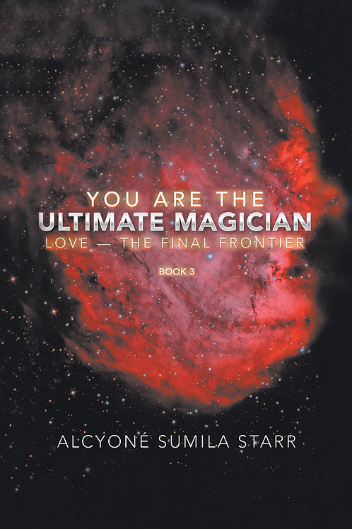 You are the Ultimate Magician: Love–The Final Frontier