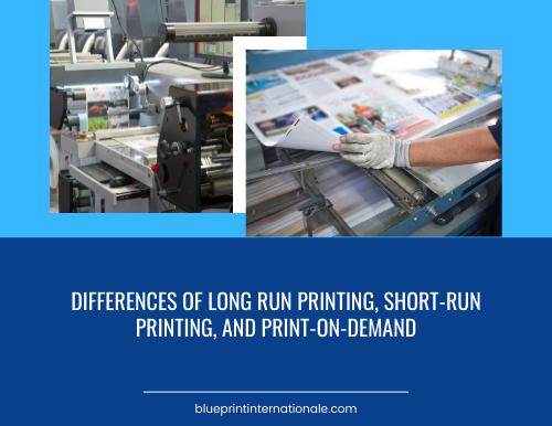 Differences of Long Run Printing, Short-Run Printing, and Print-on-Demand