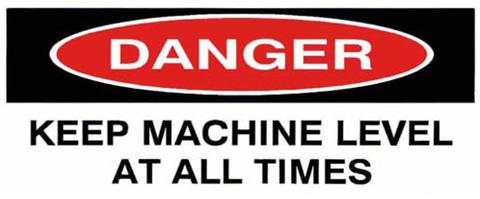 Danger Sticker - Keep Machine Level [20529-AM]