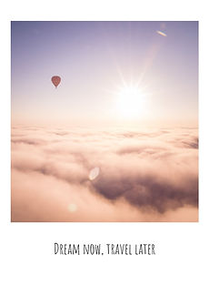 Dream now, travel later