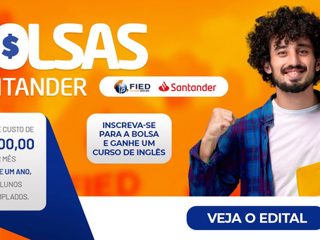 Bolsa Santander: R$ 300,00 por mês durante um ano, além de 30 dias grátis de curso de inglês