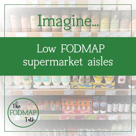 The FODMAP Talk's vision: low FODMAP supermarket aisles