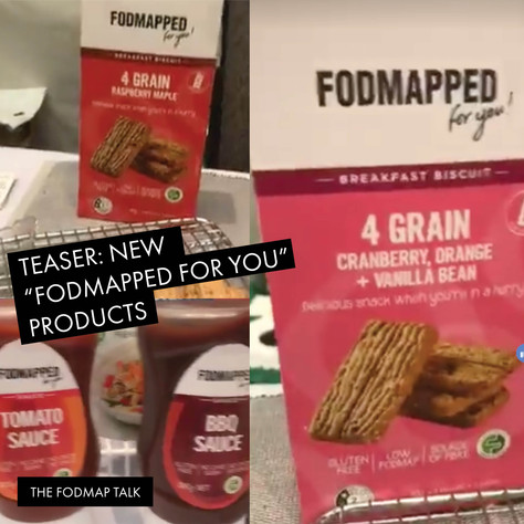 "New (and exciting) Low FODMAP Certified ""FODMAPPED FOR YOU"" products"