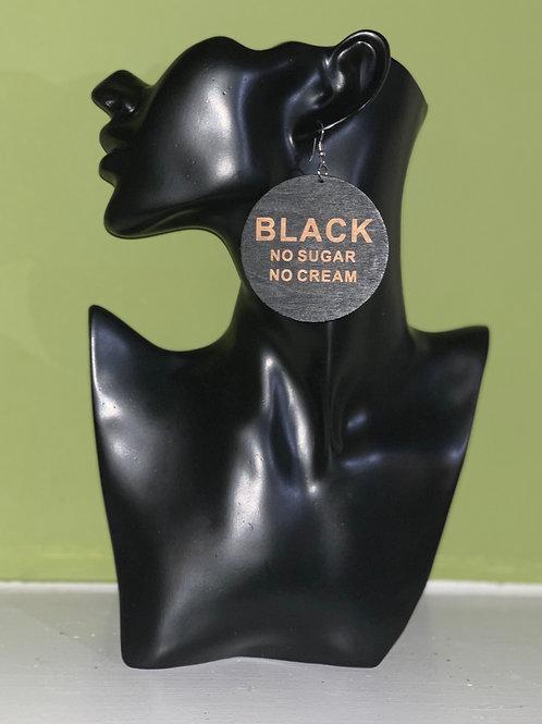 Black No Sugar No Cream earrings