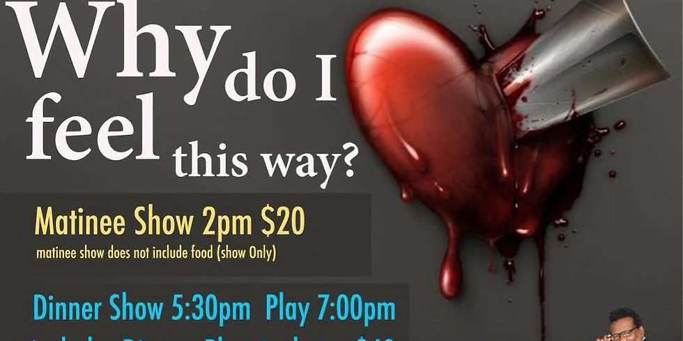 If This Is Love, Why Do I Feel This Way - Stage Play