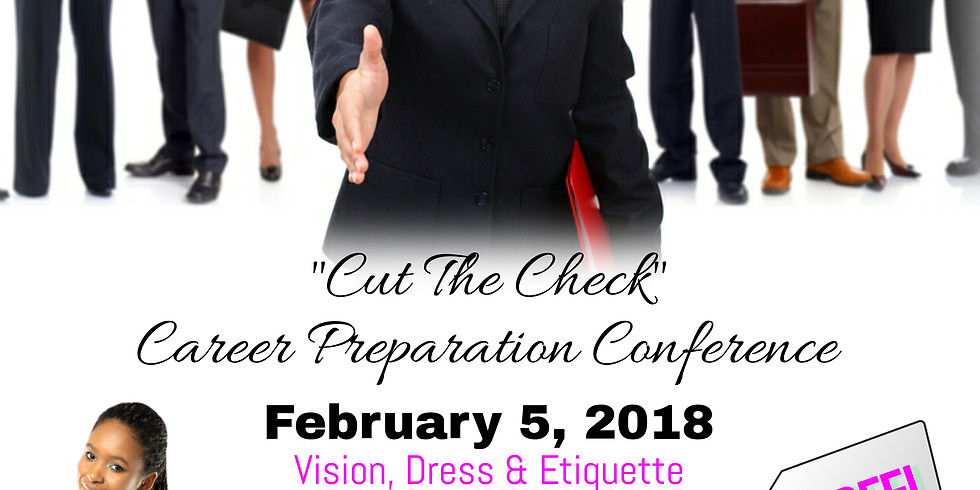 """""""Cut The Check"""" Career Preparation Conference - Part 1"""