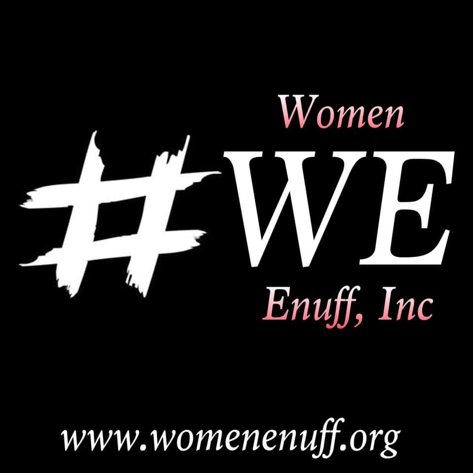 #WE #WomenEnuffInc