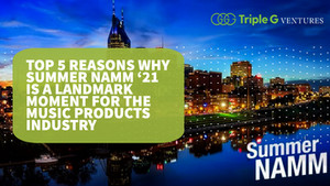 Top 5 Reasons Why Summer NAMM 2021 is a Landmark Moment for the Music Products Industry