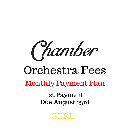 Chamber Orchestra Activity Fees: Payment Plan GIRL- 1st Payment
