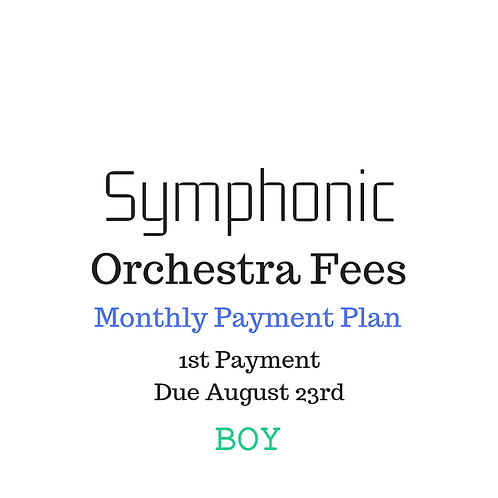 Symphonic Orchestra Activity Fees: Monthly Payment Plan BOY- 1st Payment