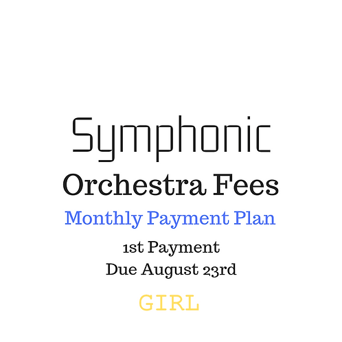 Symphonic Orchestra Activity Fees: Monthly Payment Plan GIRL - 1st Payment