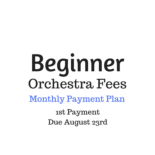 Beginner Orchestra Activity Fee 2019-2020 Monthly Payment Plan 1st Payment