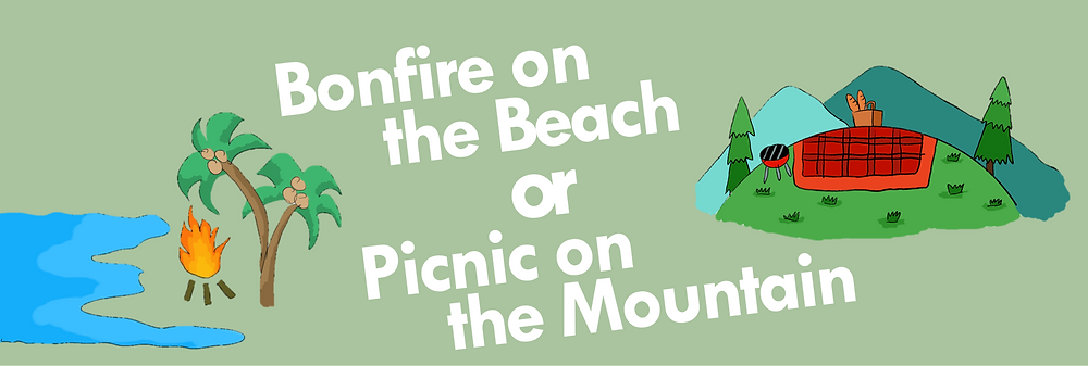 Having bonfire on the beach or picnic on the mountain
