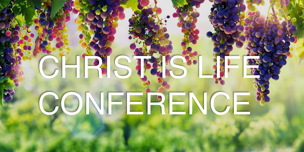 Christ is Life Conference